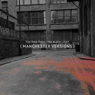 The Ting Tins - The Black Light (Manchester Versions)